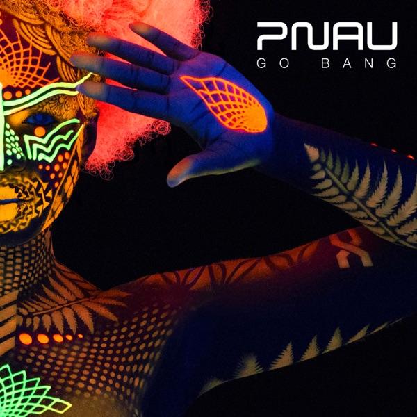 Pnau - Go Bang
