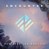Encounter - New Creation Worship