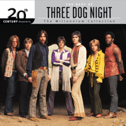 20th Century Masters - The Millennium Collection: The Best of Three Dog Night - Three Dog Night - Three Dog Night