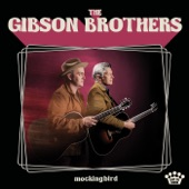 The Gibson Brothers - Love the Land