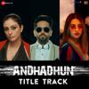 """Andhadhun (Title Track) [From """"Andhadhun""""] - Raftaar & Girish Nakod"""
