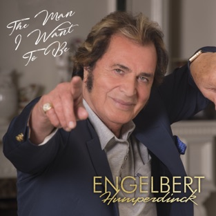 The Man I Want to Be – Engelbert Humperdinck