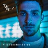 Two Feet - I Feel Like I'm Drowning