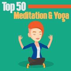 Top 50 Meditation & Yoga – Musik für Tiefenentspannung, Harmonie, Spa & Wellness