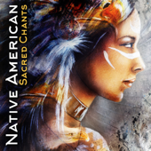 Native American Sacred Chants: Classical Indian Flute and Native Drums for Ritual Dance, Indian Meditation, Spiritual Healing, Shamanic Pure Dreams