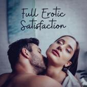 Full Erotic Satisfaction: Sensual Venus, Pathway to Orgasm, New Sexual Experience, Hot Intimate Night