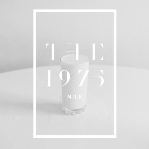 The 1975 - Milk - Single