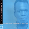 Too Experienced - The Best of Barrington Levy - Barrington Levy