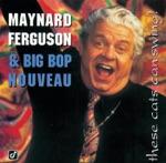 Maynard Ferguson & Big Bop Nouveau - He Can't Swing