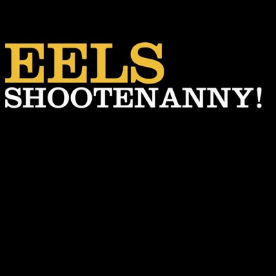 Shootenanny - Eels