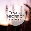 Dawn of Meditation Zen Flow Spiritual Experiences Insight Enlightenment Serenity Mind Relaxing Music