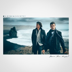 Burn The Ships - for KING & COUNTRY Album Cover