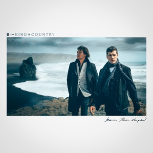 for KING & COUNTRY – Burn The Ships [iTunes Plus AAC M4A]