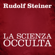 Rudolf Steiner - La scienza occulta