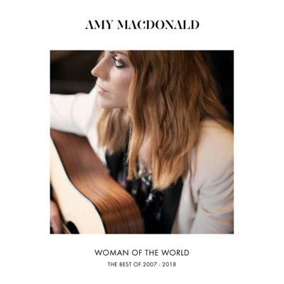 Woman of the World (The Best of 2007 - 2018) - Amy Macdonald