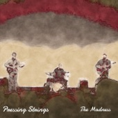 Pressing Strings - The Madness