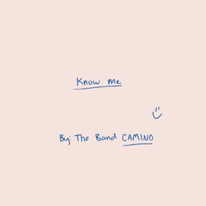 The Band CAMINO - Know Me