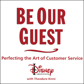 Be Our Guest: Perfecting the Art of Customer Service audiobook
