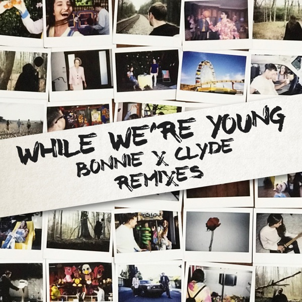 While We're Young (Remixes) - EP