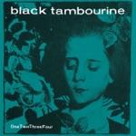 Black Tambourine - I Want You Around