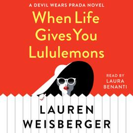 When Life Gives You Lululemons (Unabridged) audiobook