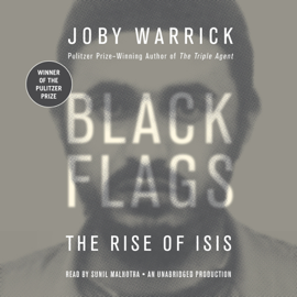 Black Flags: The Rise of ISIS (Unabridged) audiobook