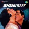 Bheegi Raat Original Motion Picture Soundtrack EP