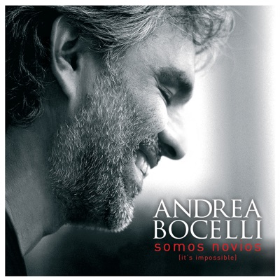 Sómos novios (It's Impóssible) - Single - Andrea Bocelli