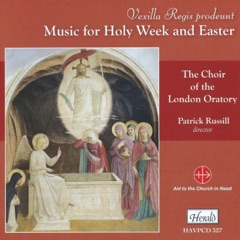 Vexilla regis prodeunt: Music for Holy Week and Easter