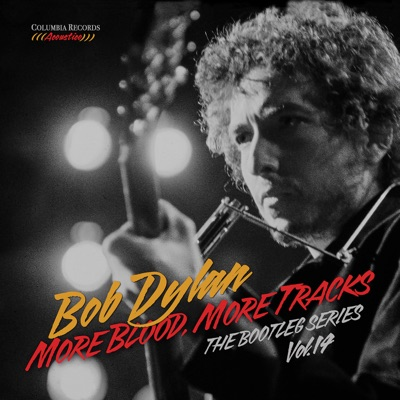 More Blood, More Tracks: The Bootleg Series Vol. 14 - Bob Dylan