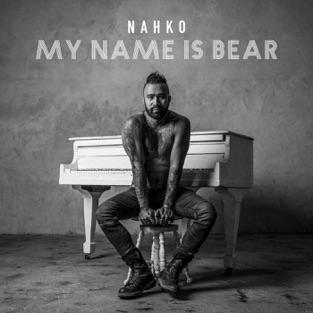 My Name Is Bear – Nahko