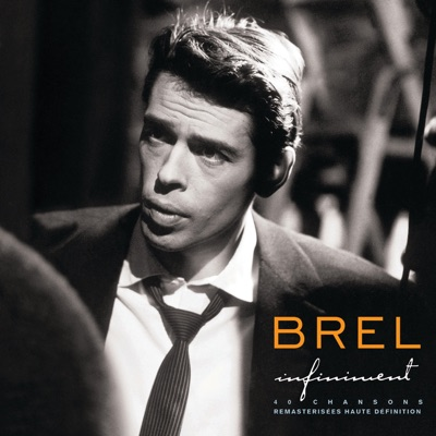 Infiniment (Remasterisé) - Jacques Brel