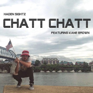 Chatt Chatt (feat. Kane Brown) - Single Mp3 Download