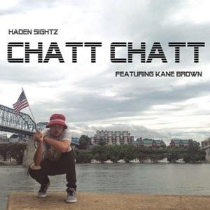 Chatt Chatt (feat. Kane Brown) - Single Mp3 Download