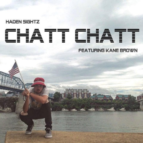 Haden Sightz - Chatt Chatt (feat. Kane Brown) - Single