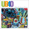 UB40 featuring Ali, Astro & Mickey - A Real Labour of Love (feat. Ali Campbell & Mickey Virtue) artwork