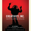 Ed Catmull & Amy Wallace - Creativity, Inc.: Overcoming the Unseen Forces That Stand in the Way of True Inspiration (Unabridged)  artwork