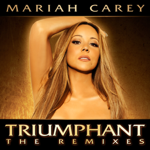 Mariah Carey - Triumphant - The Remixes