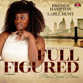 Full Figured: The Full Figured Plus Size Divas Series, Book 1 (Unabridged) audiobook