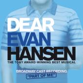 Part Of Me (Bonus Track)-Broadway Cast of Dear Evan Hansen (August 2018)