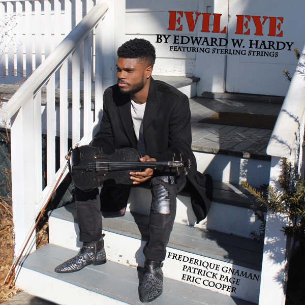 Evil Eye (feat. Sterling Strings, Frédérique Gnaman, Patrick Page & Eric Cooper) - Single