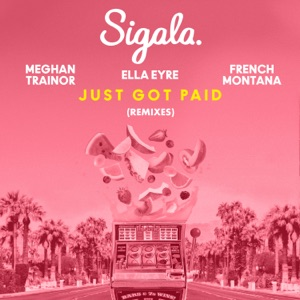 Just Got Paid (feat. French Montana) [Remixes] - Single Mp3 Download