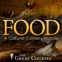Food: A Cultural Culinary History Podcast - The Great Courses podcast