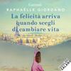 RaphaГ«lle Giordano - La felicitГ arriva quando scegli di cambiare vita artwork