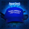 Make America Crip Again - EP, Snoop Dogg