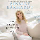 The Light Within Me: An Inspirational Memoir (Unabridged) - Ainsley Earhardt Cover Art