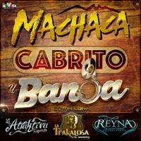 Machaca, Cabrito y Banda