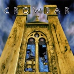 Crowbar - (Can't) Turn Away From Dying