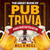 Bill O'Neill - The Great Book of Pub Trivia: Hilarious Pub Quiz and Bar Trivia Questions (Unabridged)  artwork