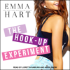 Emma Hart - The Hook-Up Experiment: Experiment Series, Book 1 (Unabridged)  artwork
